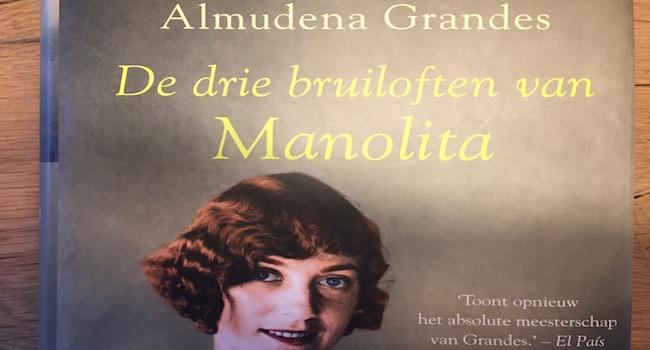 De drie bruiloften van Manolita, een historische roman over Spanje van Almudena Grandes